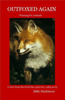 Outfoxed Again: Winning for Animals by Mike Huskisson