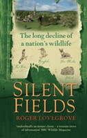 Silent Fields: The long decline of a nation's wildlife